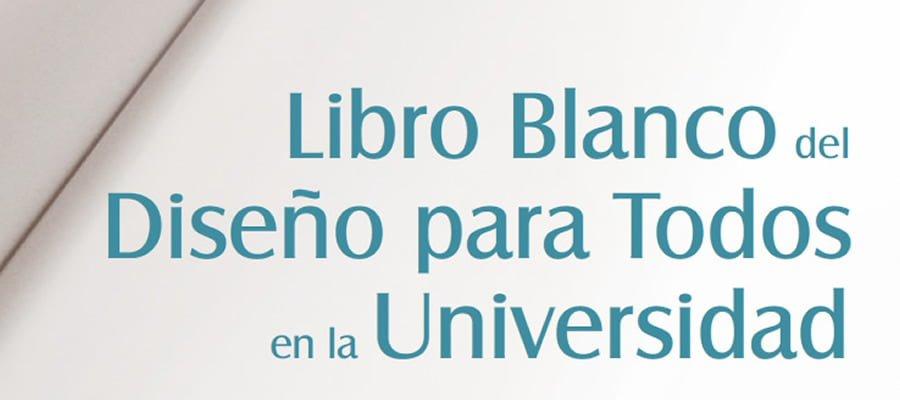 """<span itemprop=""""name"""">Libro Blanco del Diseño para Todos en la Universidad</span>"""